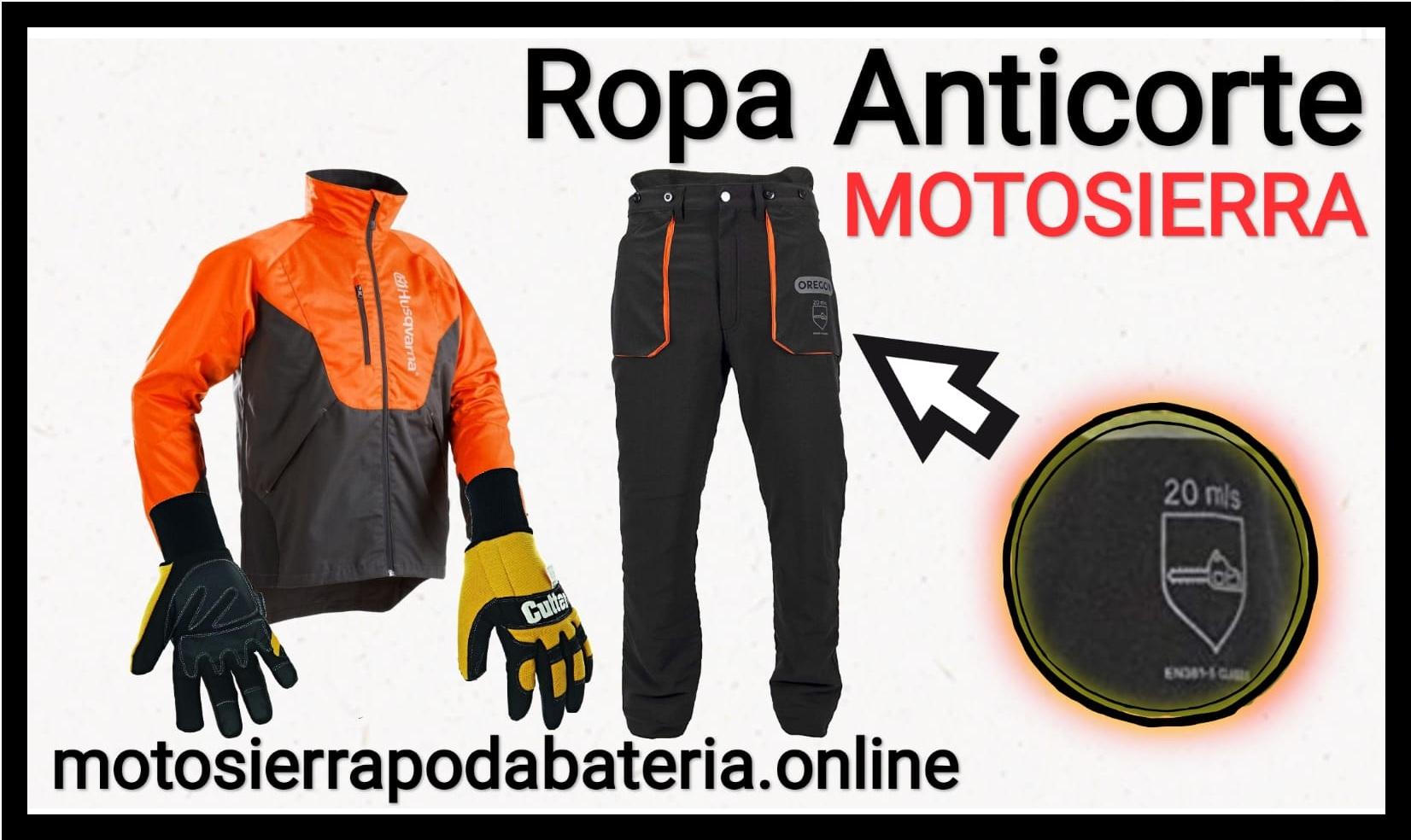 Mejor ropa anticorte motosierra